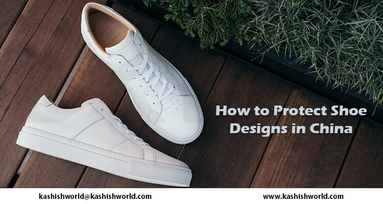 Protect Shoe Designs in China