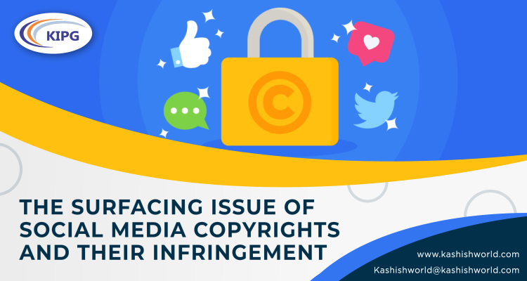The Surfacing Issue of Social Media Copyrights and their Infringement
